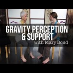 Gravity Perception & Support with Mary Bond (Author of The New Rules of Posture)